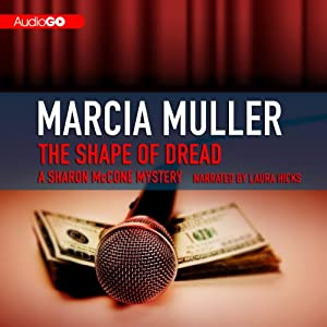 The Shape of Dread: A Sharon McCone Mystery, Book 10 | [Marcia Muller]