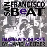 San Francisco Beat: Talking with the Poets