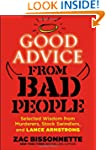Good Advice from Bad People: Selected...