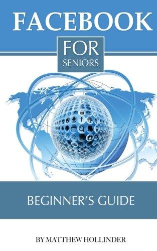 Facebook for Seniors: Beginner's Guide