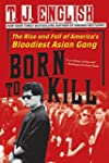 Born to Kill: The Rise and Fall of Am...