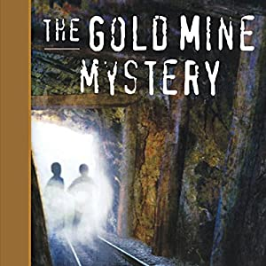 Tom and Ricky and the Gold Mine Mystery Audiobook