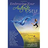 Embracing Your Authentic Self - Women's Intimate Stories of Self-Discovery &amp; Transformation