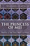 The Princess of MEI: Book 2 in the MEI series