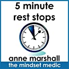 5 Minute Rest Stops: Micro Meditations for Fast Stress Release and a Calm Mind Rede von Anne Marshall Gesprochen von: Anne Marshall