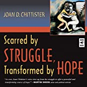 Scarred by Struggle, Transformed by Hope | [Joan D. Chittister]