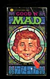 Good 'N' Mad (0446769444) by MAD MAGAZINE, EDITORS OF