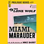 Miami Marauder (       UNABRIDGED) by Mike Barry Narrated by Adam Epstein