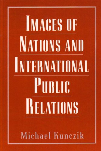 Images of Nations and International Public Relations (Routledge Communication Series)