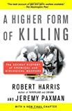A Higher Form of Killing: The Secret History of Chemical and Biological Warfare (0812966538) by Harris, Robert