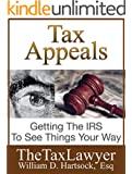 Tax Appeals: Getting The IRS To See Things Your Way