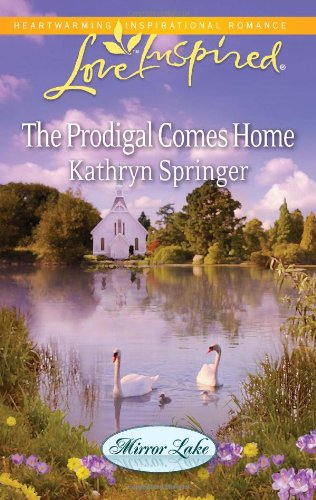 The Prodigal Comes Home (Love Inspired)