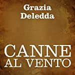 Canne al vento [Reeds in the Wind] | Grazia Deledda