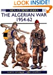 The Algerian War, 1954-62 (Men-at-arms)