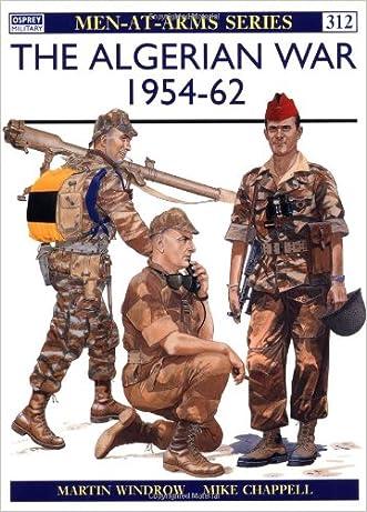 The Algerian War 1954-62 (Men-at-Arms)