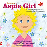img - for I am an Aspie Girl: A book for young girls with autism spectrum conditions book / textbook / text book