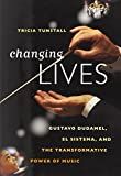 Changing Lives: Gustavo Dudamel El Sistema And The Transformative Power Of Music