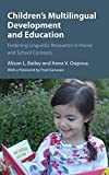 img - for Children's Multilingual Development and Education: Fostering Linguistic Resources in Home and School Contexts book / textbook / text book