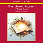 First Among Sequels: A Thursday Next Novel (       UNABRIDGED) by Jasper Fforde Narrated by Emily Gray