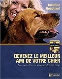 echange, troc Jacinthe Bouchard - Devenez le meilleur ami de votre chien : Tout connaître sur le comportement canin
