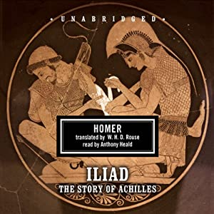 The Iliad: The Story of Achilles | [Homer]