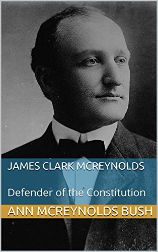 james-clark-mcreynolds-defender-of-the-constitution-english-edition