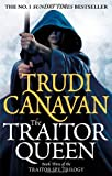 Trudi Canavan The Traitor Queen: Book 3 of the Traitor Spy
