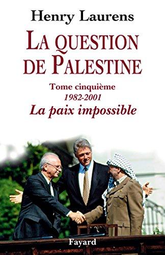 La question de Palestine, tome 5 (Divers Histoire)
