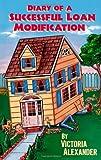 Diary of a Successful Loan Modification (Volume 1)