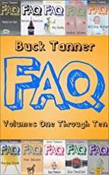 Buck Tanner's FAQs: Volumes One through Ten