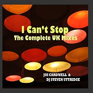 I Can't Stop(The Complete UK mixes)