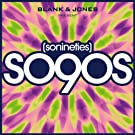 So90s (So Nineties) [Presented By Blank & Jones]