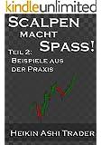 Scalpen macht Spass! 2: Beispiele aus der Praxis (Heikin Ashi Trader)