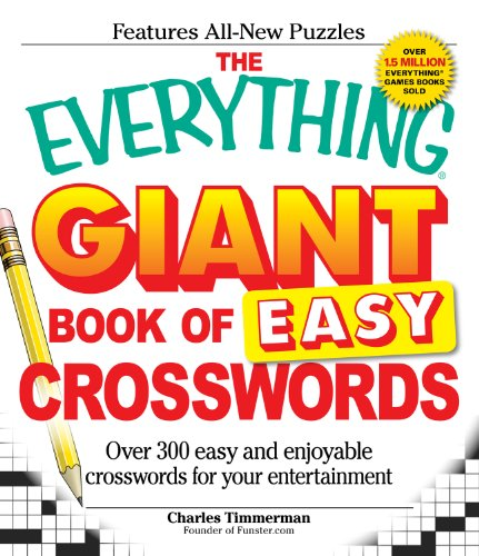 The Everything Giant Book of Easy Crosswords: Over 300 easy and enjoyable crosswords for your entertainment (Everything: Sports and Hobbies)