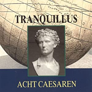 Tranquillus: Acht Caesaren Hörbuch