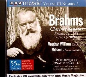 Brahms:  Clarinet Sonatas, Op 120; Vaughn Williams: Six Studies; Milhaud: Duo concertant