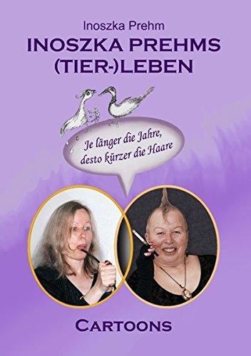 Inoszka Prehms (Tier-)Leben  [Prehm, Inoszka] (Tapa Blanda)