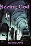 img - for Seeing God by Ronald Artis (2000-10-30) book / textbook / text book