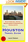 Houston Travel Guide: Sightseeing, Ho...
