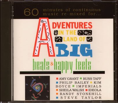 Adventures in the Land of Big Beats & Happy Feet by Rakim D. & The Garden Beats Amy Grant, Bunny Whop and the Hip Hop Russ Taff, Snappy Schultz Philip Bailey, Kim Boyce and Sheila Walsh