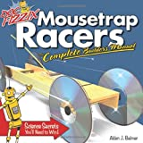 Doc Fizzix Mousetrap Racers: The Complete Builders Manual
