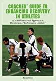 img - for Coaches' Guide to Enhancing Recovery in Athletes: A Multidimensional Approach to Developing a Performance Lifestyle by Ian Jeffreys (2008-04-25) book / textbook / text book