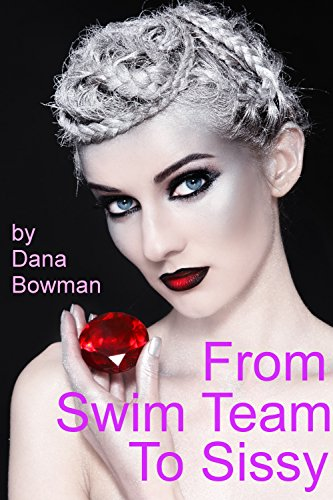 From Swim Team to Sissy (Forced Feminization Femdom Erotica) (English Edition)