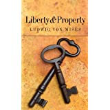 Liberty and Property (LvMI) ~ Ludwig von Mises