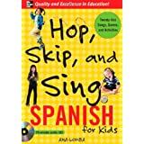 Hop, Skip, and Sing Spanish (Book + Audio CD): An Interactive Audio Program for Kids ~ Ana Lomba
