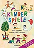 Kinderspiele: Tolle Ideen für drinnen und draußen für Kinder von