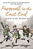 Jennifer Worth Farewell To The East End