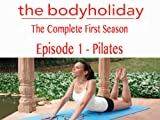 The Body Holiday - Episode 1: Pilates