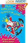 Old King Cole Played in Goal (Serious...