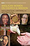 img - for Anglican Women on Church & Mission (Canterbury Studies in Anglicanism) book / textbook / text book